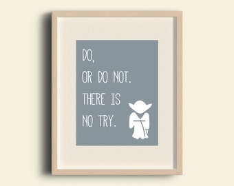 Star Wars Art, Yoda Star Wars Print, Yoda quote, Yoda Printable, Movie quote, Instant download, do or do not there is no try, Yoda Wall Art