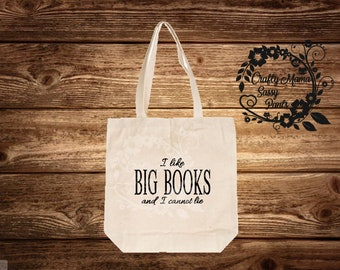 I like big books and I cannot lie book tote ~ Book Bag ~ Library Tote ~ Library Bag ~ Canvas bag I like big books and I cannot lie