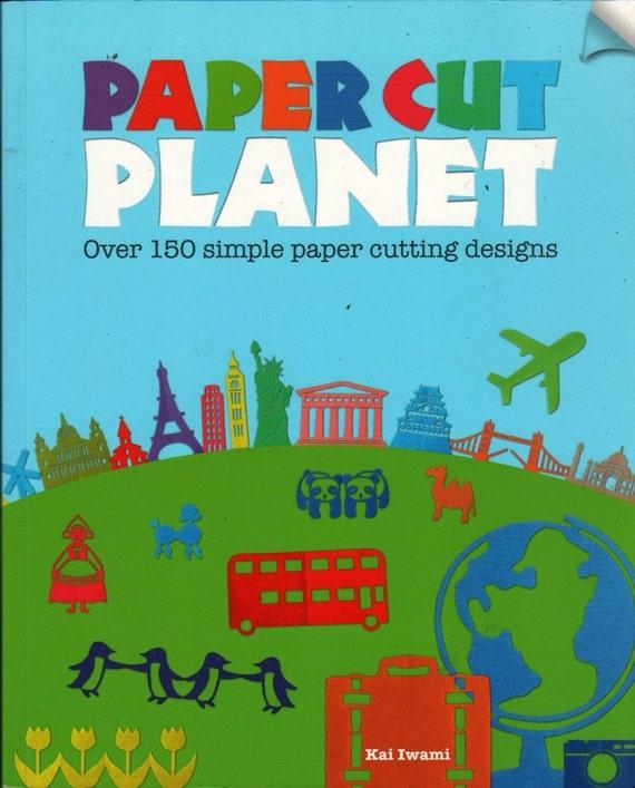 Paper Cut Planet + Kai Iwami + 2012 + Craft Book