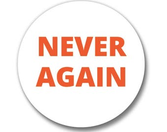 NEVER AGAIN Button, March for Our Lives, Gun Control, Pin, Anna Joyce, Portland, OR