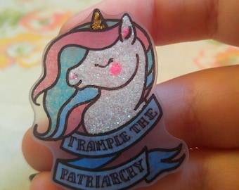 Trample the Patriarchy Iridecent Glitter Unicorn Shrinky Dink Feminist Pin