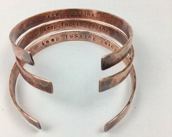 Keep Fucking Going Bracelet, Fuckery, Mantra Bracelet, Inspirational Jewelry, Copper Cuff, Sustainable Jewelry, Girlfriend Gift