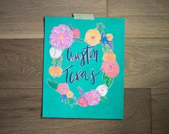 Austin print - austin texas - austin art - city print - hand lettered - handmade -fine art print - bold florals