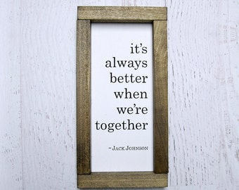 It's Always Better When We're Together Lyric Series Hand Painted Wood Sign