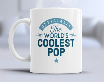 Cool Pop, Pop Gift, Pop birthday, Pop Mug, World's Coolest Pop, Birthday Gift For Pop,  Pop Mug For An Awesome Pop, Present For Pop