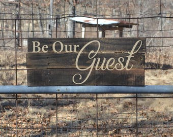 Be Our Guest- Pallet Wood Sign, Reclaimed Wood Sign