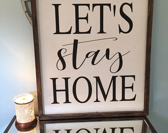 Let's Stay Home | Farmhouse Decor | Rustic Decor | Housewarming Gift
