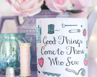 Sewing Quote Mug - Those Who Sew Collection - Gift for those who love sewing