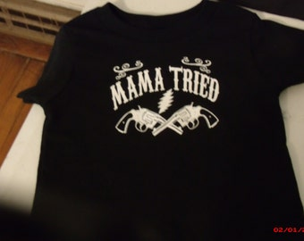 "Grateful Dead/Mere Haggard inspired kids ""Mama Tried"" shirts."