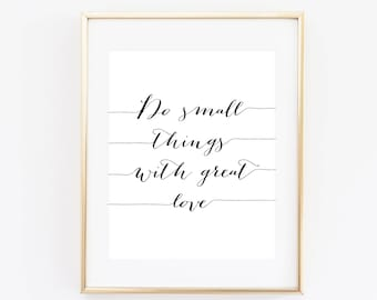 Quote Art Print Love Printable Calligraphy Black and White Do Small Things With Great Love Instant Download Digital Art Print