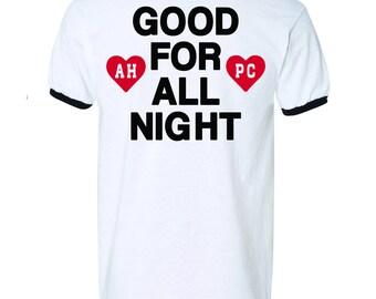 Good For All Night Ringer T