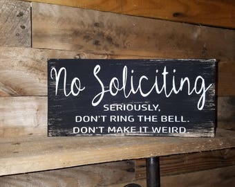 No Soliciting sign - Funny sign - Porch sign - Wood Sign - Rustic Wood Sign - Rustic decor - Farmhouse Decor