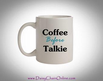 Coffee Mug, Coffee Before Talkie Mug, Fun Coffee Cup, New Mom Gift, Gift for Boss, Funny Quote Mug, Gift For Coffee Lover, Stocking Stuffer