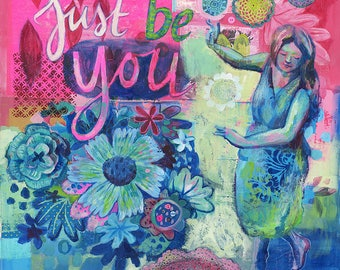 Giclee Art Print - Just Be You - Wall Art
