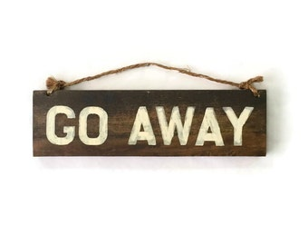 Go Away Wood Sign / Funny Gifts / Gifts for Him / Gifts for Her / Office Decor / Coworker Gift / Dorm Room Decor / Do Not Disturb Sign