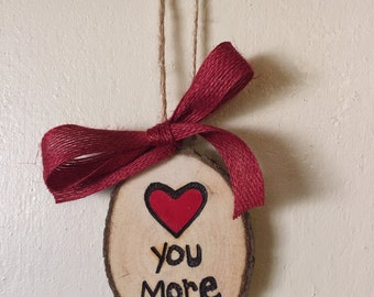 Love you More, Ornament, Valentines Gift, Heart Gift Tag