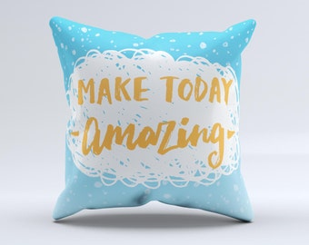 The Make Today Amazing Blue Fall ink-Fuzed Decorative Throw Pillow