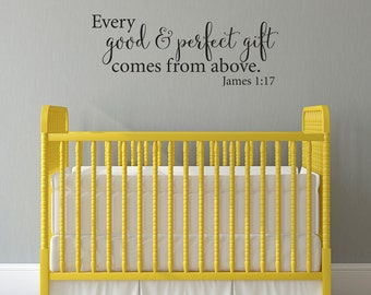 Every Good & Perfect Gift Wall Decal - Comes from Above - Nursery Wall Sticker - Crib Wall Art