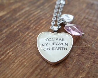 You are my heaven on earth quote literary style necklace