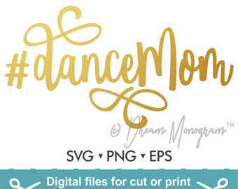 Dancemom Svg / Dance mom Svg / Hashtag Svg / Mom Svg / Dance Svg / Dance mom life / Cutting files for use with Silhouette Cameo and Cricut