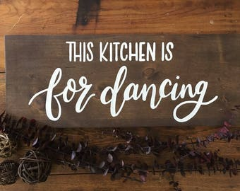 This Kitchen is for Dancing - Kitchen Wall Decor - Kitchen Art - Farmhouse Wall Art - Farmhouse Wood Sign - Rustic Decor - Wood Kitchen Sign