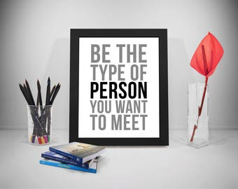 Be The Type Of Person You Want To Meet, Inspiration Quotes