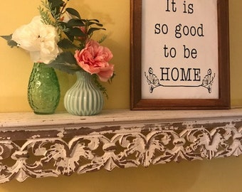 It is so good to be home sign