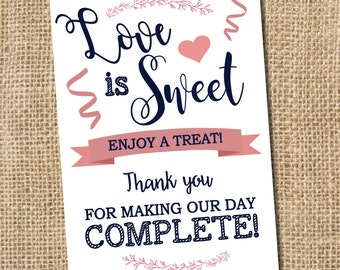 Love is Sweet - Enjoy a Treat - Thank you for Making our Day Complete - PRINTABLE