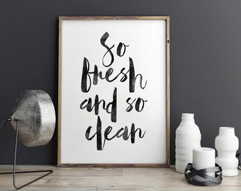 PRINTABLE Art,So Fresh And So Clean Clean,Bathroom Decor,Bathroom Sign,Wall Decor,Bathroom Shower Decor,Kids Print,Quote Print,Nursery Boys