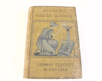 Antique German Classics in English - 1909 Wilkinson's Foreign Classics German Classics in English book