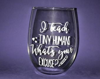 I teach tiny humans/ i teach / teacher wine glass / teacher gift/ gift for teacher