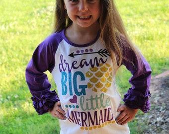 Girl's Purple Ruffle Raglan Mermaid Shirt/Dream Big Little Mermaid/Girl's Mermaid Shirt/Girl's Beach Shirt/Mermaid Onesie/Glitter Mermaid