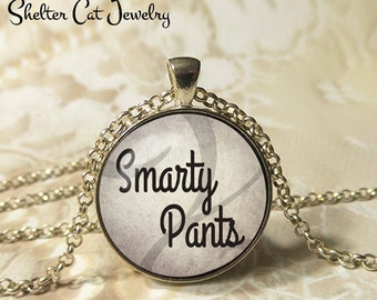 "Smarty Pants Necklace - 1-1/4"" Circle Pendant or Key Ring - Handmade Wearable Photo Art Jewelry - Smart, Humor, Know It All, Book Lover Gift"