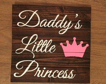 Daddys little Princess - wood sign