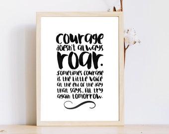 Le courage n'est pas toujours le grondement/Courage citation/imprimable Motivation/Fitness Inspiration/motivation d'impression/ne jamais abandonner / Entrepreneur devis / d'impression