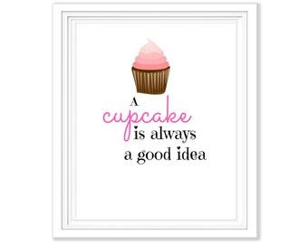 A Cupcake is Always A Good Idea Printable