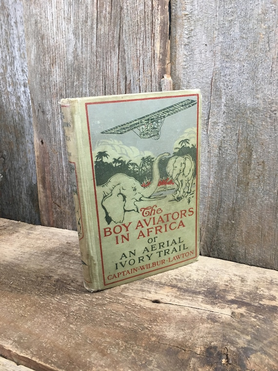The Boy Aviators in Africa, Antique book from 1910, super cool book for your reading and or decorative pleasure, Aviators book, old books