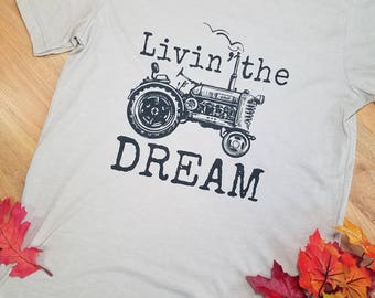 Livin' the Dream Tshirt from Down Home Duds - FREE 1st class shipping