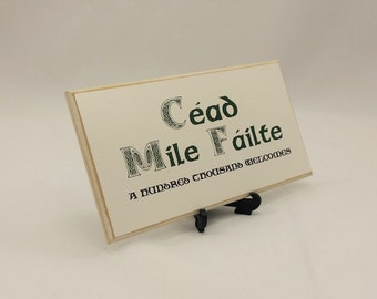 Irish Sign,Plaque,Céad Míle Fáilte,Welcome in Irish,Made In Ireland,Vintage Edge,SK Products 165B