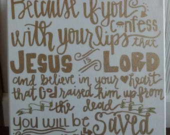 Romans 10:9 Jesus is Lord 12x12 hand lettered canvas