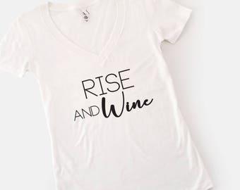 Rise & Wine, Wine tshirt, rise and wine tshirt, wine shirt, wine gift, wine t shirt, christmas present, holiday gift, christmas gift