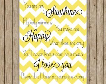You Are My Sunshine...  Custom chevron print for nursery 11x14