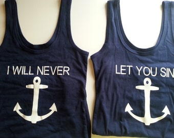 I will never let you sink anchor best friend sister matching tank tops or shirts