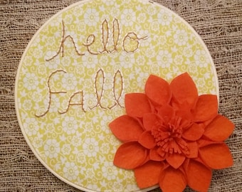 HELLO FALL Hand Embroidery Hoop Art in a 8 inch Embroidery Hoop, Felt Flower - Fall Decor, Home Decor - 8 Inch Hand Embroidery Wall Hanging