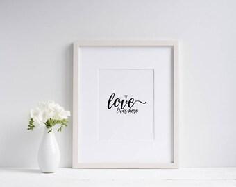 Love lives here Wall Print ***DIGITAL FILE***