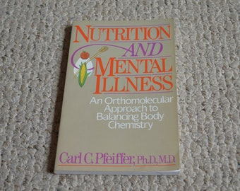 Nutrition and Mental Illness---By Carl C. Pfeiffer---Balancing Body Chemistry---Paperback Book