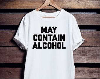 May Contain Alcohol ! | T shirt | Femme | Homme |  Franglais Shop  | Unisex | Hangover tee shirt | 100 % Cotton Noir Blanc