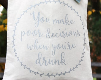You Make Poor Decisions When You're Drunk Tote Bag, Funny Tote Bag