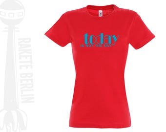 Woman T-Shirt   ''Today, is not the day'