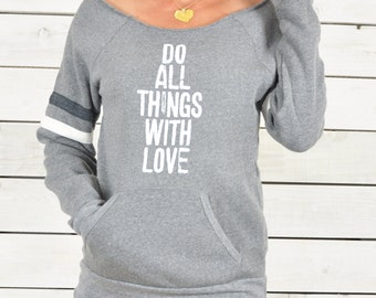 Do All Things With Love -  Dancer Neck Sporty Sweatshirt
